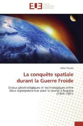 La conquête spatiale durant la Guerre Froide
