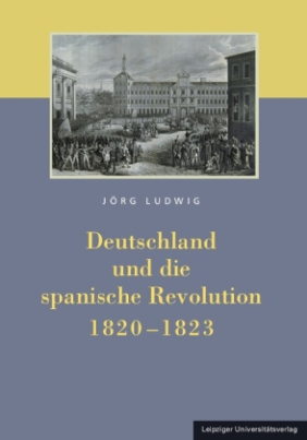 Deutschland und die spanische Revolution 1820-1823