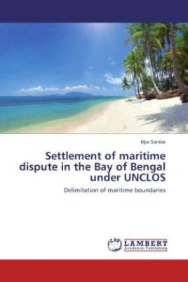 Settlement of maritime dispute in the Bay of Bengal under UNCLOS