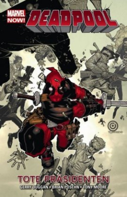 Deadpool (Marvel Now) - Tote Präsidenten
