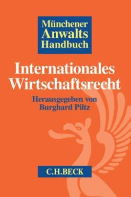 Münchener Anwaltshandbuch Internationales Wirtschaftsrecht