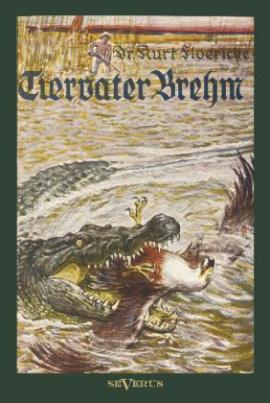 Alfred Brehm - Tiervater Brehm: Brehms Forschungsreisen