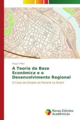 A Teoria da Base Econômica e o Desenvolvimento Regional