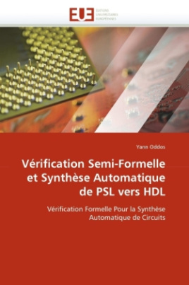 Vérification Semi-Formelle et Synthèse Automatique de PSL vers HDL