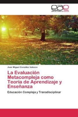 La Evaluación Metacompleja como Teoría de Aprendizaje y Enseñanza