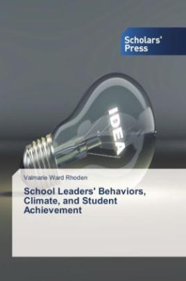 School Leaders' Behaviors, Climate, and Student Achievement