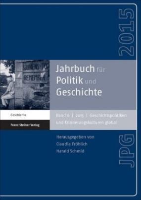 Jahrbuch für Politik und Geschichte. Bd.6 (2015)
