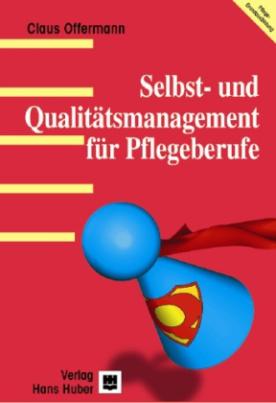 Selbst- und Qualitätsmanagement für Pflegende