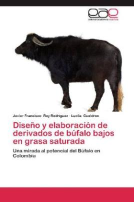 Diseño y elaboración de derivados de búfalo bajos en grasa saturada
