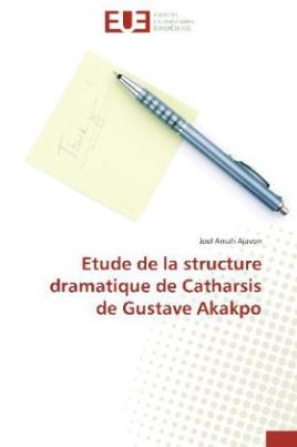 Etude de la structure dramatique de Catharsis de Gustave Akakpo