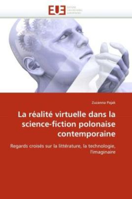 La réalité virtuelle dans la science-fiction polonaise contemporaine