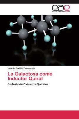 La Galactosa como Inductor Quiral