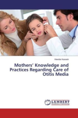 Mothers' Knowledge and Practices Regarding Care of Otitis Media