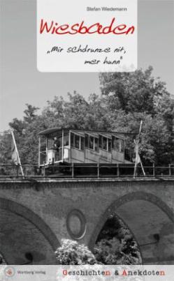 Wiesbaden - Geschichten und Anekdoten