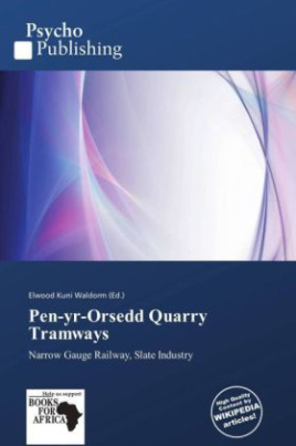 Pen-yr-Orsedd Quarry Tramways
