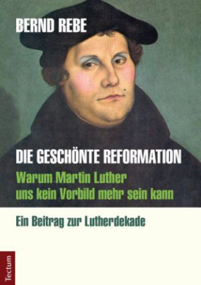 Die geschönte Reformation