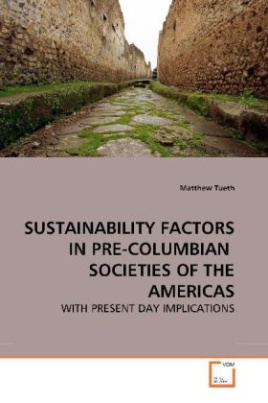 SUSTAINABILITY FACTORS IN PRE-COLUMBIAN  SOCIETIES OF THE AMERICAS