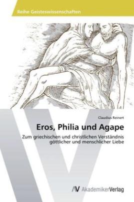 Eros, Philia und Agape