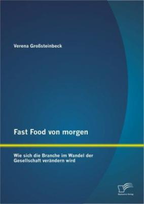 Fast Food von morgen
