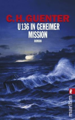 U 136 in geheimer Mission