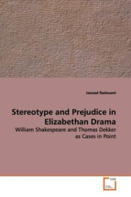 Stereotype and Prejudice in Elizabethan Drama