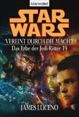 Star Wars, Das Erbe der Jedi-Ritter - Vereint durch die Macht