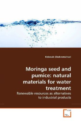 Moringa seed and pumice: natural materials for water treatment
