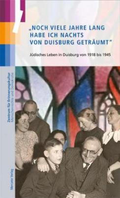 """""""Noch viele Jahre lang habe ich nachts von Duisburg geträumt"""""""