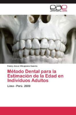 Método Dental para la Estimación de la Edad en Individuos Adultos