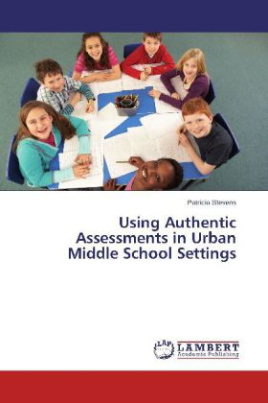 Using Authentic Assessments in Urban Middle School Settings