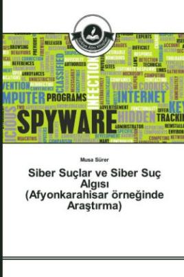 Siber Suçlar ve Siber Suç Alg s (Afyonkarahisar örneginde Arast rma)