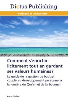 Comment s'enrichir licitement tout en gardant ses valeurs humaines?