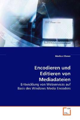 Encodieren und Editieren von Mediadateien