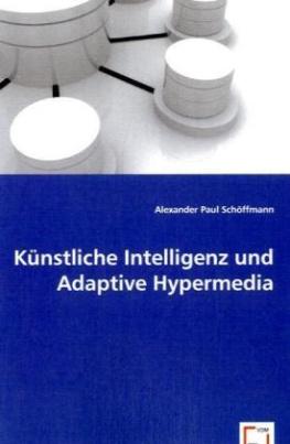 Künstliche Intelligenz und Adaptive Hypermedia