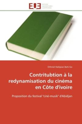 Contritubtion à la redynamisation du cinéma en Côte d'ivoire