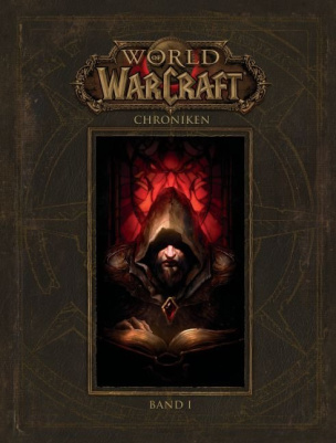 World of Warcraft: Chroniken. Bd.1