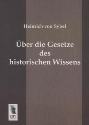 Über die Gesetze des historischen Wissens
