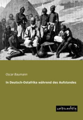 In Deutsch-Ostafrika während des Aufstandes