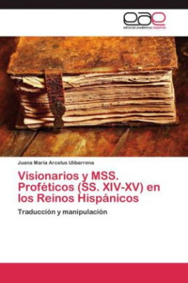 Visionarios y MSS. Proféticos (SS. XIV-XV) en los Reinos Hispánicos