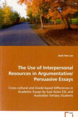 The Use of Interpersonal Ressources in Argumentative/Persuasive Essays