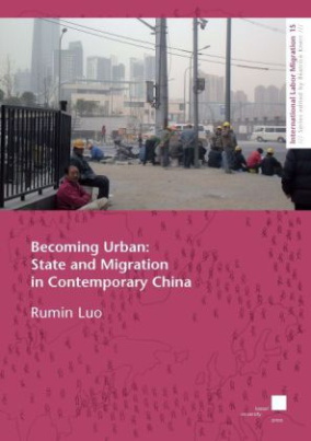 Becoming Urban: State and Migration in Contemporary China