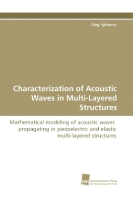 Characterization of Acoustic Waves in Multi-Layered Structures