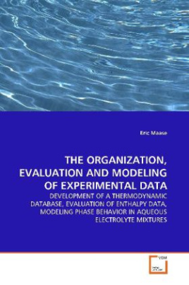 THE ORGANIZATION, EVALUATION AND MODELING OF EXPERIMENTAL DATA