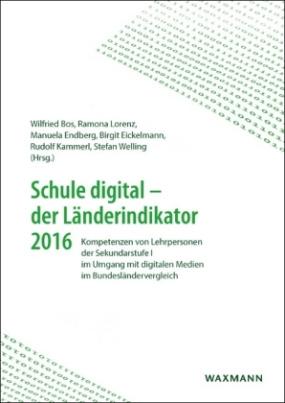 Schule digital - der Länderindikator 2016