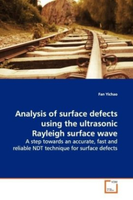 Analysis of surface defects using the ultrasonic Rayleigh surface wave