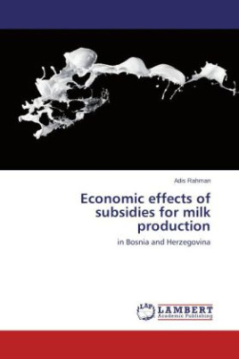 Economic effects of subsidies for milk production