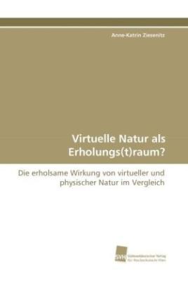 Virtuelle Natur als Erholungs(t)raum?