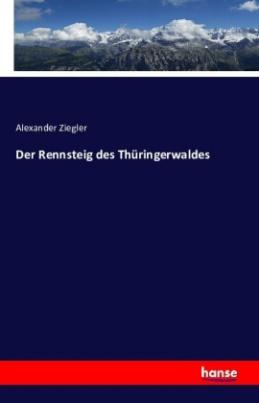 Der Rennsteig des Thüringerwaldes
