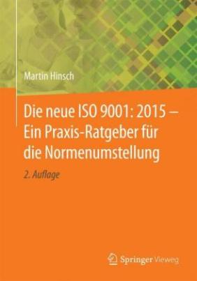 Die neue ISO 9001: 2015 - Ein Praxis-Ratgeber für die Normenumstellung