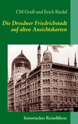 Die Dresdner Friedrichstadt auf alten Ansichtskarten